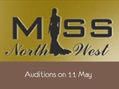 Miss North West – Auditions in Rustenburg